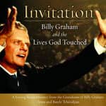 Invitation:  Billy Graham and the Lives God Touched - Aram Tchividjian