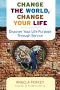 Change the World, <br>Change Your Life - Angela Perkey