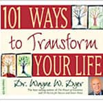 101 Ways to Transform Your Life - Dr. Wayne Dyer
