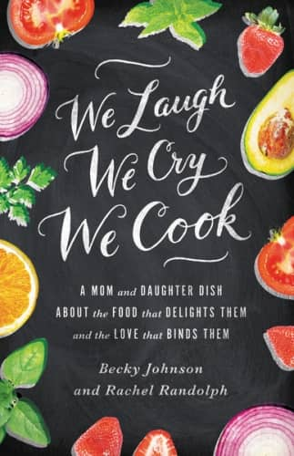 We Laugh We Cry We Cook