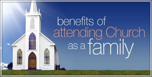 Benefits of Attending Church as Family