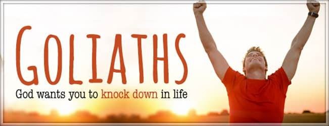 Goliaths God Wants You To Knock Down
