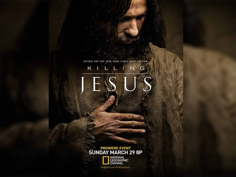 killing jesus film, national geographic presents, killing Jesus