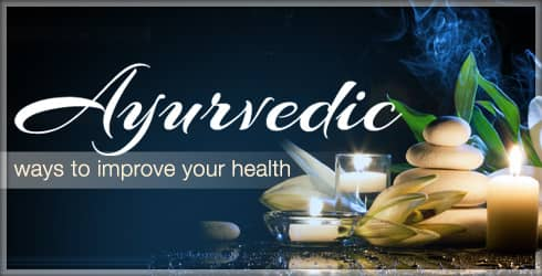 Ayurvedic Ways to Improve Health
