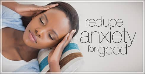 Reduce Anxiety for good