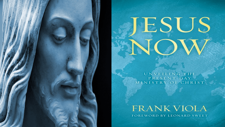 Jesus Now, Frank Viola, Christianity today