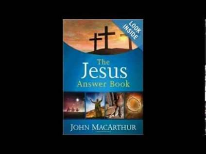 Jesus The Answer Book, John MacArthur, Jesus Answers and Questions, Jesus, Christianity