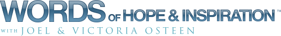 Words of Hope and Inspiration with Joel and Victoria Osteen Logo